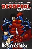 Non ci serve un altro eroe. Deadpool classic. Ediz. illustrata: 3