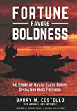 FORTUNE FAVORS BOLDNESS: The Story of Naval Valor