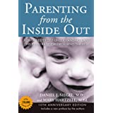 Parenting from the Inside Out: How a Deeper Self-Understanding Can Help You Raise Children Who Thrive: 10th Anniversary Editi