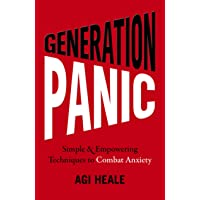 Generation Panic – Simple & Empowering Techniques to Combat Anxiety