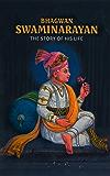 Bhagwan Swaminarayan: The Story of His Life