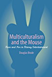 Multiculturalism and the Mouse: Race and Sex in Disney Entertainment (English Edition)