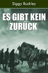 Es gibt kein Zurűck: Eine historische Kurzgeschichte (German Edition) Kindle Edition