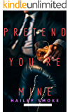 Pretend You're Mine (As You Are Book 1)