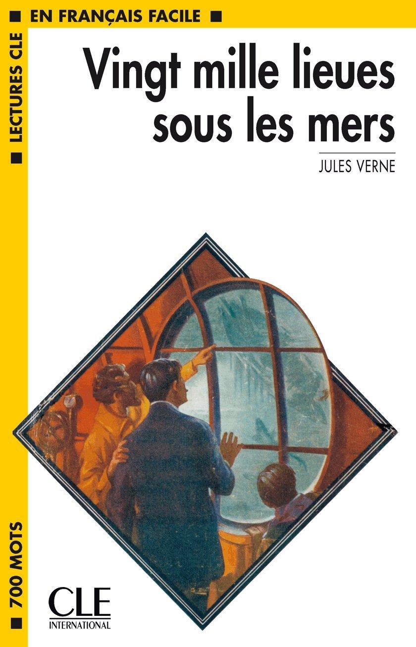Vingt Mille Lieues Sous les Mers (Lectures Cle En Francais Facile: Niveau 1)