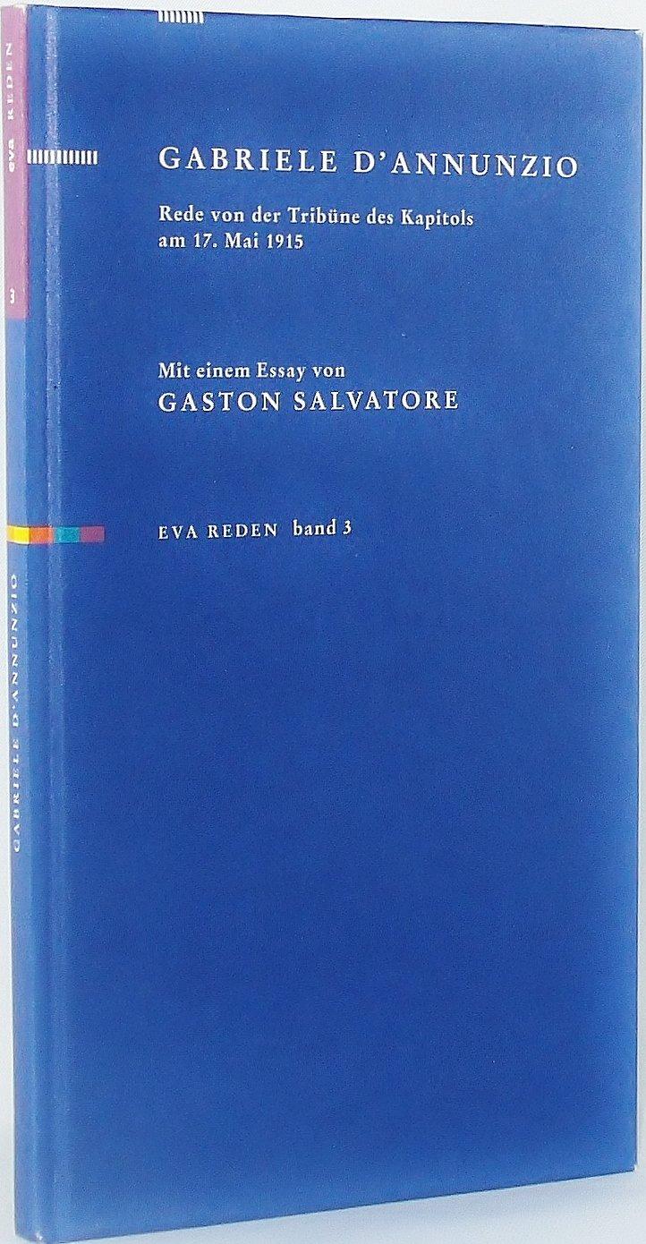 Rede von der Tribüne des Kapitols am 17. Mai 1915: Mit einem Essay von Gaston Salvatore