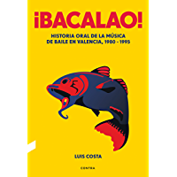 ¡Bacalao!: Historia oral de la música de baile