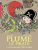 Plume le pirate, Tome 5 : L'attaque des carnivores
