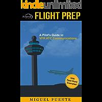 Flight Prep: A Pilot's Guide to VFR ATC