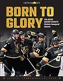Born to Glory: The Vegas Golden Knights' Historic Inaugural Season