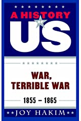 A History of US: War, Terrible War: 1855-1865 Kindle Edition