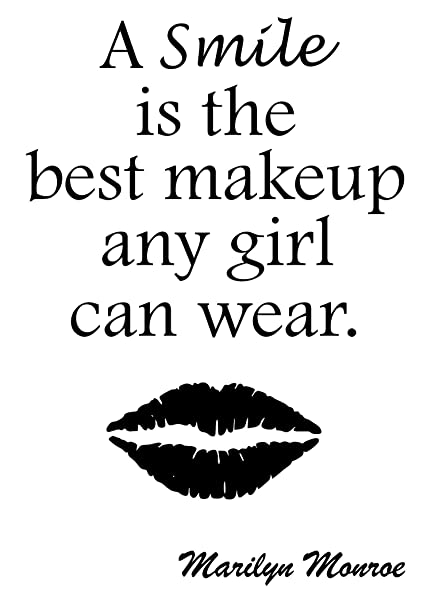 Amazoncom A Smile Is The Best Make Up Any Girl Can Wear Wall Decal