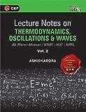 Lecture Notes on Thermodynamics, Oscillation& Waves- Physics Galaxy (JEE Mains & Advance, BITSAT, NEET, AIIMS) - Vol. II