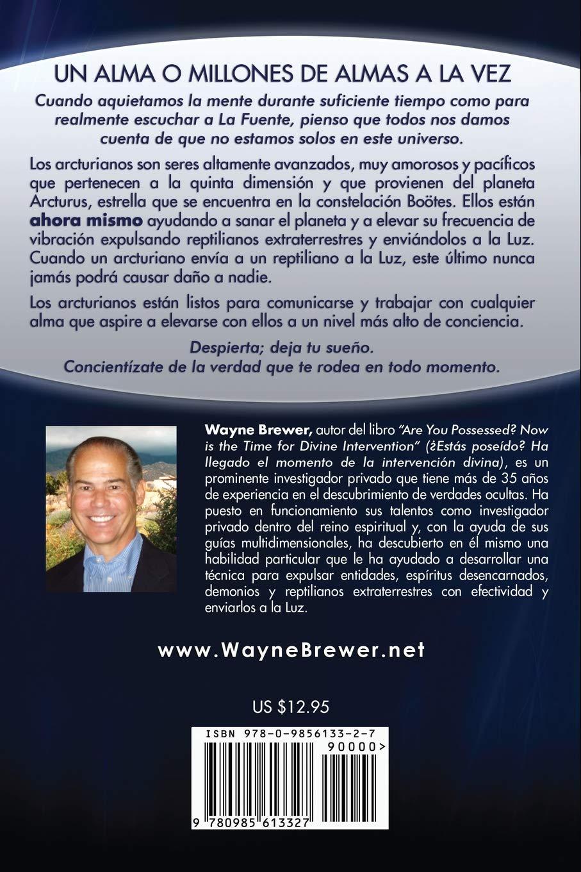 La manera en que los Arcturianos están sanando el planeta Tierra: Un alma o millones de almas a la vez (Spanish Edition): Wayne Brewer: 9780985613327: ...