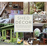 Shed Decor: How to Decorate and Furnish Your Favorite Garden Room
