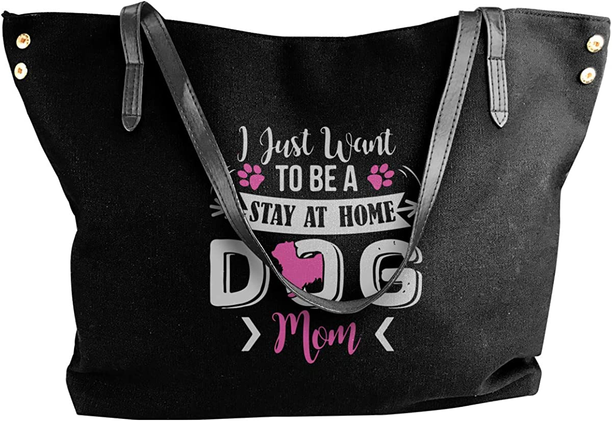 I Just Want To Be A Stay At Home Dog Mom Canvas Shoulder Bag Tote Bag For Women Black