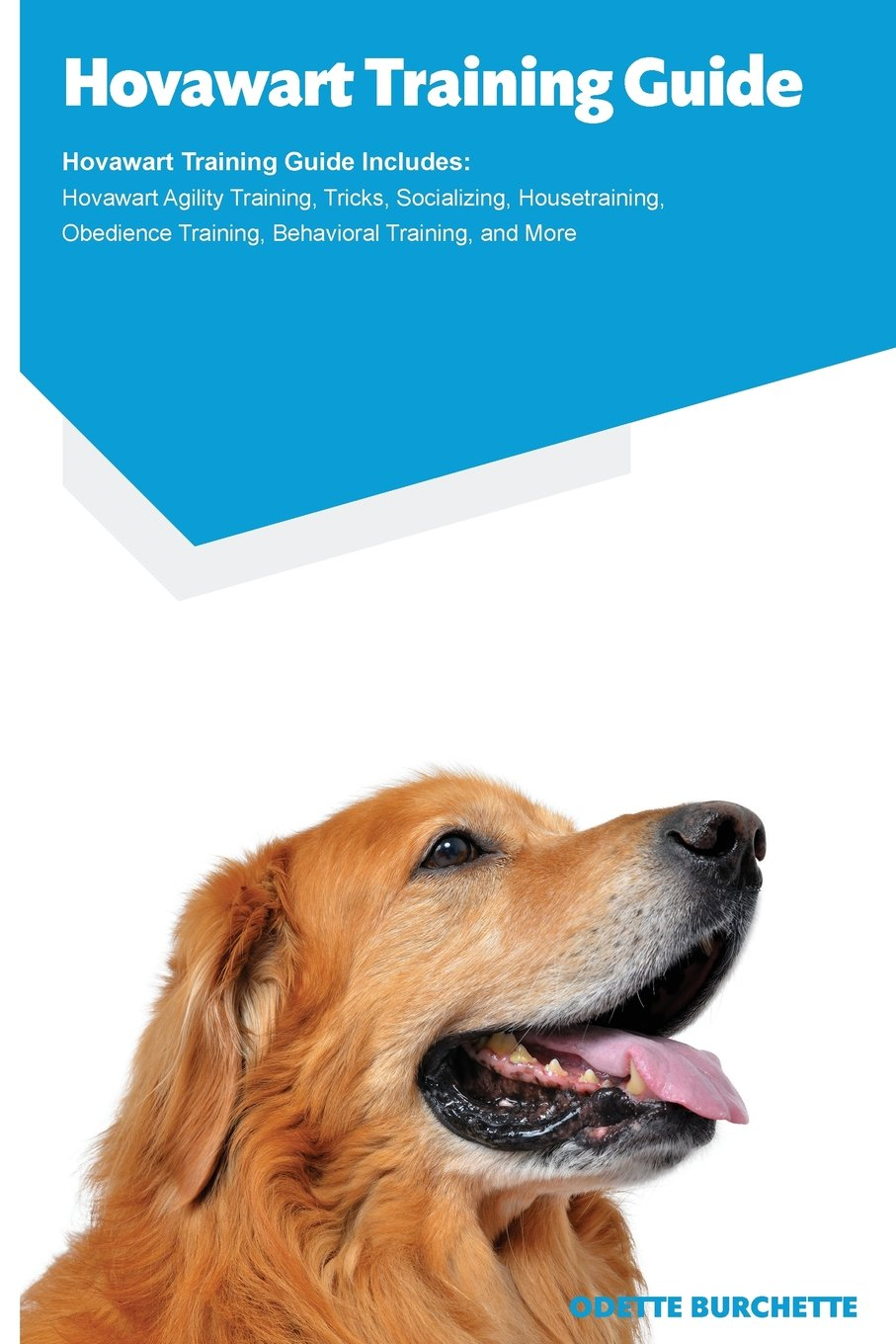 Download Hovawart Training Guide Hovawart Training Guide Includes: Hovawart Agility Training, Tricks, Socializing, Housetraining, Obedience Training, Behavioral Training, and More pdf epub