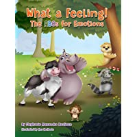 What a Feeling!: The ABCs for Emotions