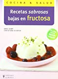 Recetas sabrosas bajas en fructosa (Cocina & salud)