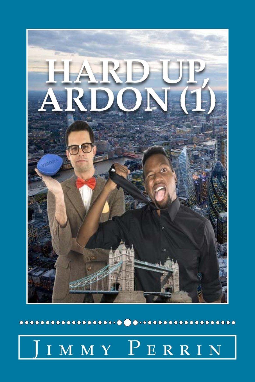 Hard Up: Ardon, No. 1: Volume 1 (The Hard Series): Amazon.co.uk: Jimmy  Perrin: 9781492887041: Books