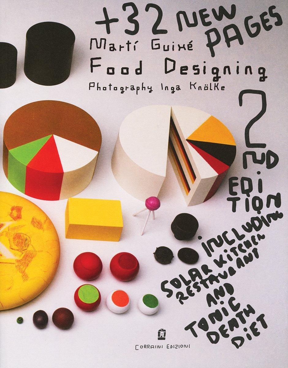 Food designing. Ediz. italiana e inglese (Inglese) Copertina flessibile – 1 giu 2015 Martí Guixé Inga Knölke Corraini 8875705054