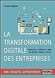 La transformation digitale des entreprises: Principes, exemples, mise en oeuvre, impact social