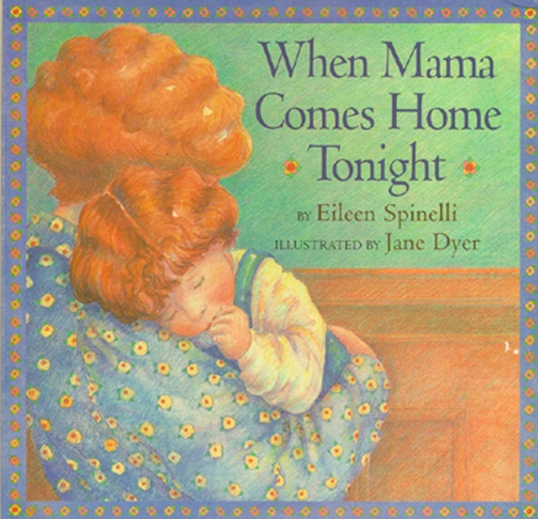 When Mama Comes Home Tonight (Classic Board Books)