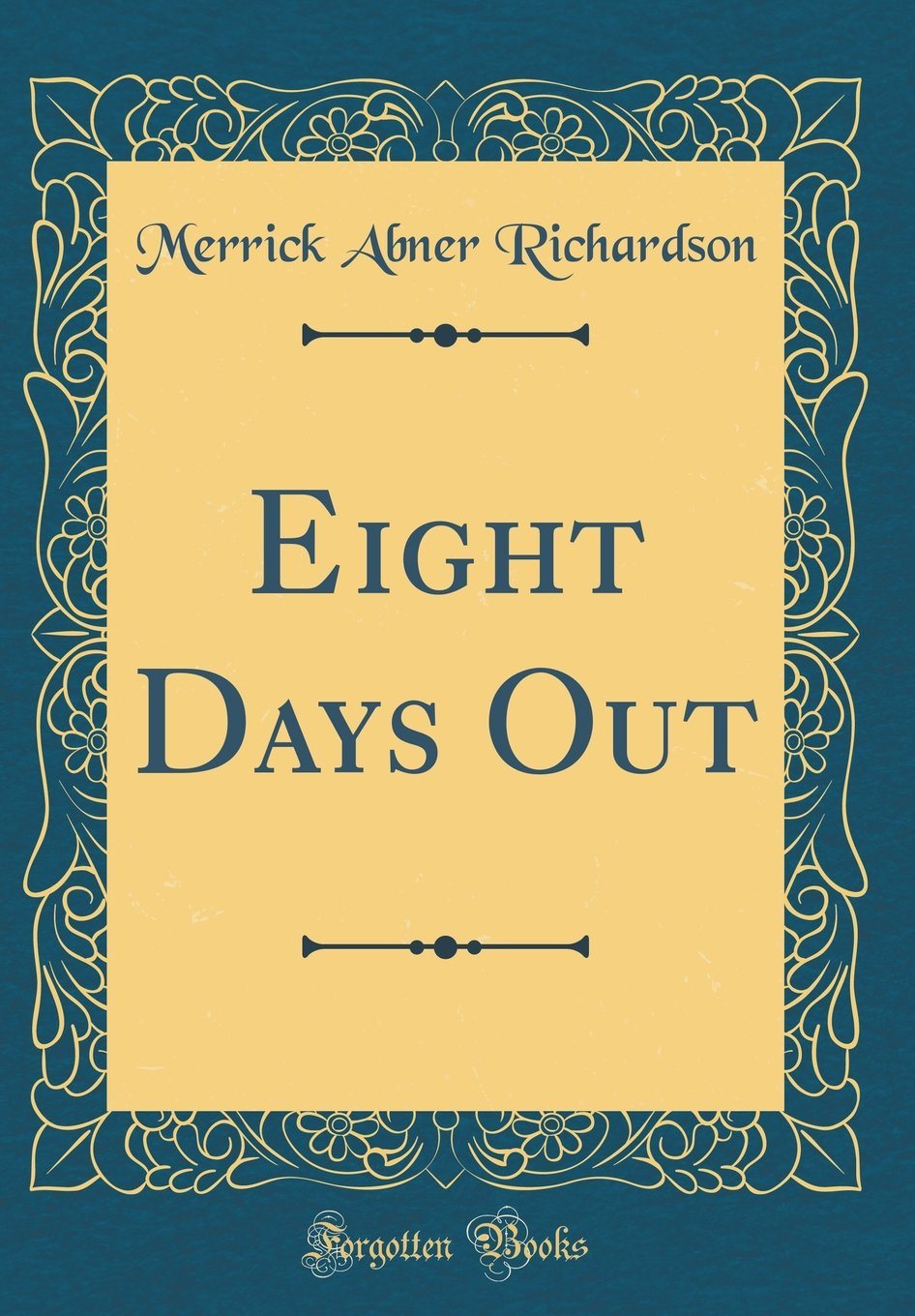 Download Eight Days Out (Classic Reprint) ebook