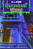 Willkommen im Haus der Toten: Gänsehaut Band 2