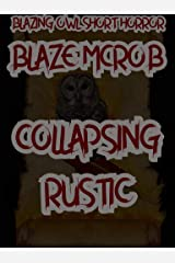 Blazing Owl Short Horror - Collapsing Rustic Kindle Edition