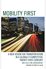 Mobility First: A New Vision for Transportation in a Globally Competitive Twenty-first Century Hardcover