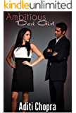 Ambitious Desi Girl: Book One of the Desi Girl Trilogy