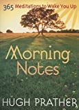 Morning Notes: 365 Meditations to Wake You Up (Spiritually Inspiring Book, Affirmations, Wisdom, Better Life) (Prather…