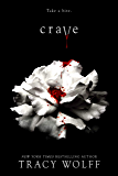 Crave: the addictive paranormal fantasy - with a bite