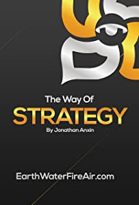 The Way Of Strategy (The Way Of Jon Anxin Book 3)