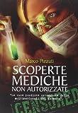 Scoperte mediche non autorizzate. Le cure proibite osteggiate dalle multinazionali del farmaco
