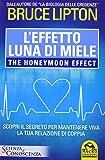 L'effetto luna di miele-The honeymoon effect. Scopri il segreto per mantenere viva la tua relazione di coppia
