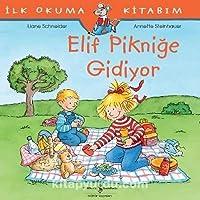 Ilk Okuma Kitabım-Elif Pikniğe Gidiyor