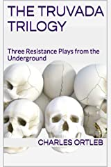 The Truvada Trilogy: Three Resistance Plays from the Underground (English Edition) Edición Kindle