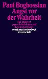 Angst vor der Wahrheit: Ein Plädoyer gegen Relativismus und Konstruktivismus (suhrkamp taschenbuch wissenschaft)