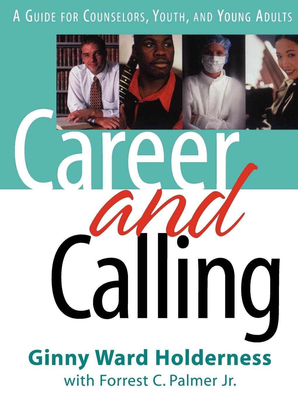 Read Online Career and Calling: A Guide for Counselors, Youth, and Young Adults ebook