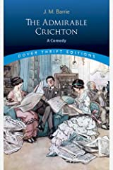 The Admirable Crichton: A Comedy (Dover Thrift Editions) Paperback