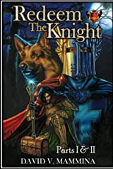 Redeem the Knight: Parts I & Ii Paperback