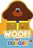 Woof! Hey Duggee. Ediz. a colori