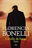Caballo de Fuego. París (Spanish Edition)