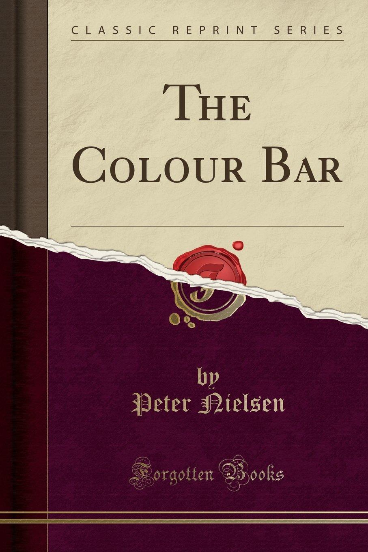 Download The Colour Bar (Classic Reprint) pdf epub