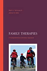 Family Therapies: A Comprehensive Christian Appraisal (Christian Association for Psychological Studies Books) Kindle Edition