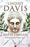 Mater familias (Un caso de Flavia Albia, investigadora romana 3) (Histórica)