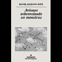 Aviones sobrevolando un monstruo (Narrativas hispánicas nº 671) (Spanish Edition)