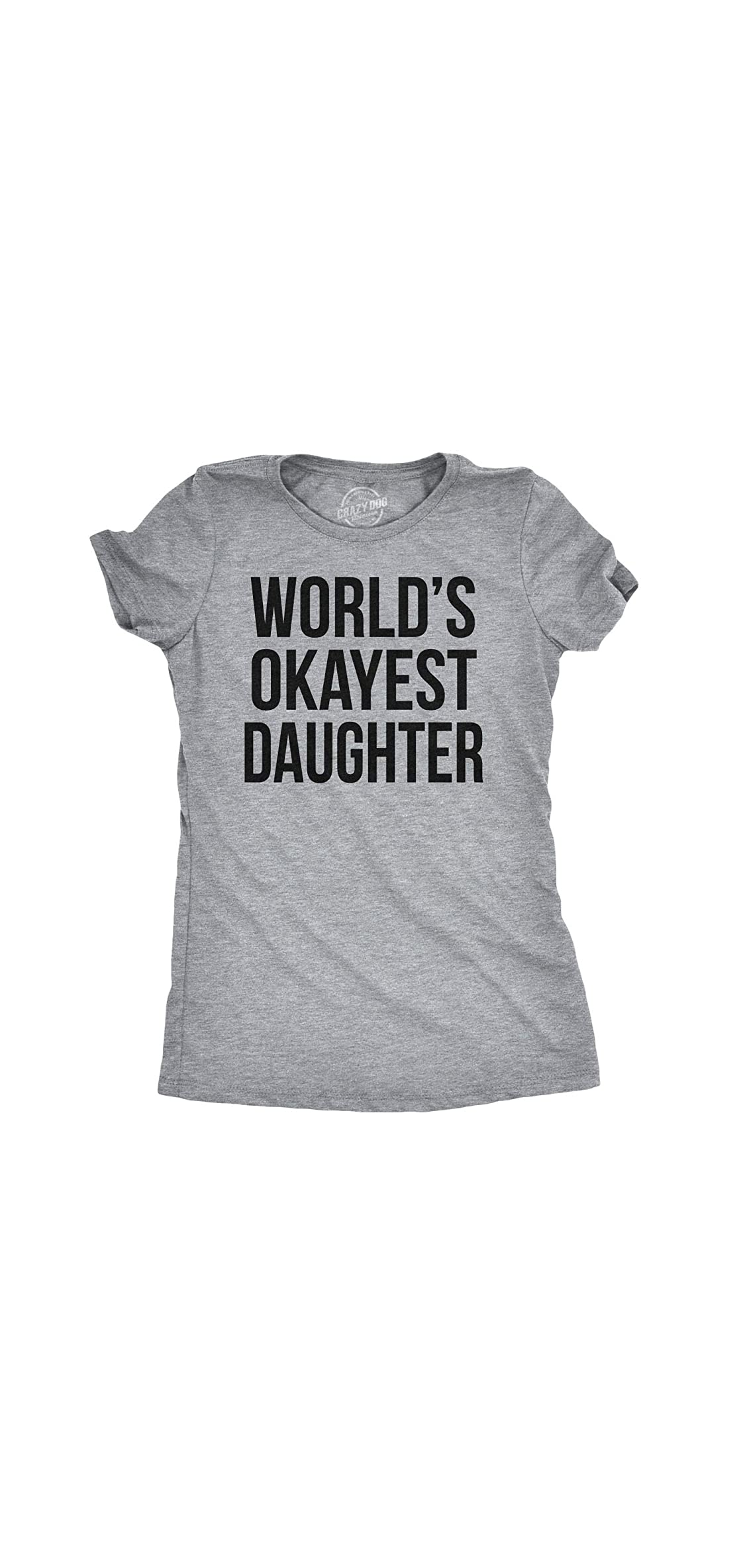 Women Worlds Okayest Daughter T Shirt Funny Siblings Shirt Tee